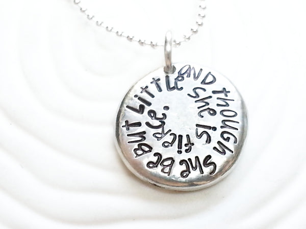 Though She Be But Little She Is Fierce Necklace -Hand Stamped, Personalized -Shakespeare Quote Necklace -Inspirational Necklace -Custom Text