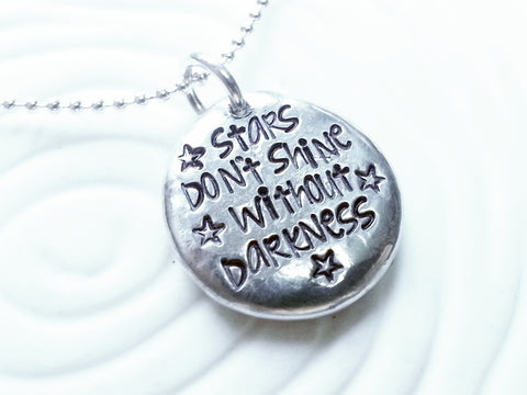 Stars Don't Shine Without Darkness | Inspirational Necklace