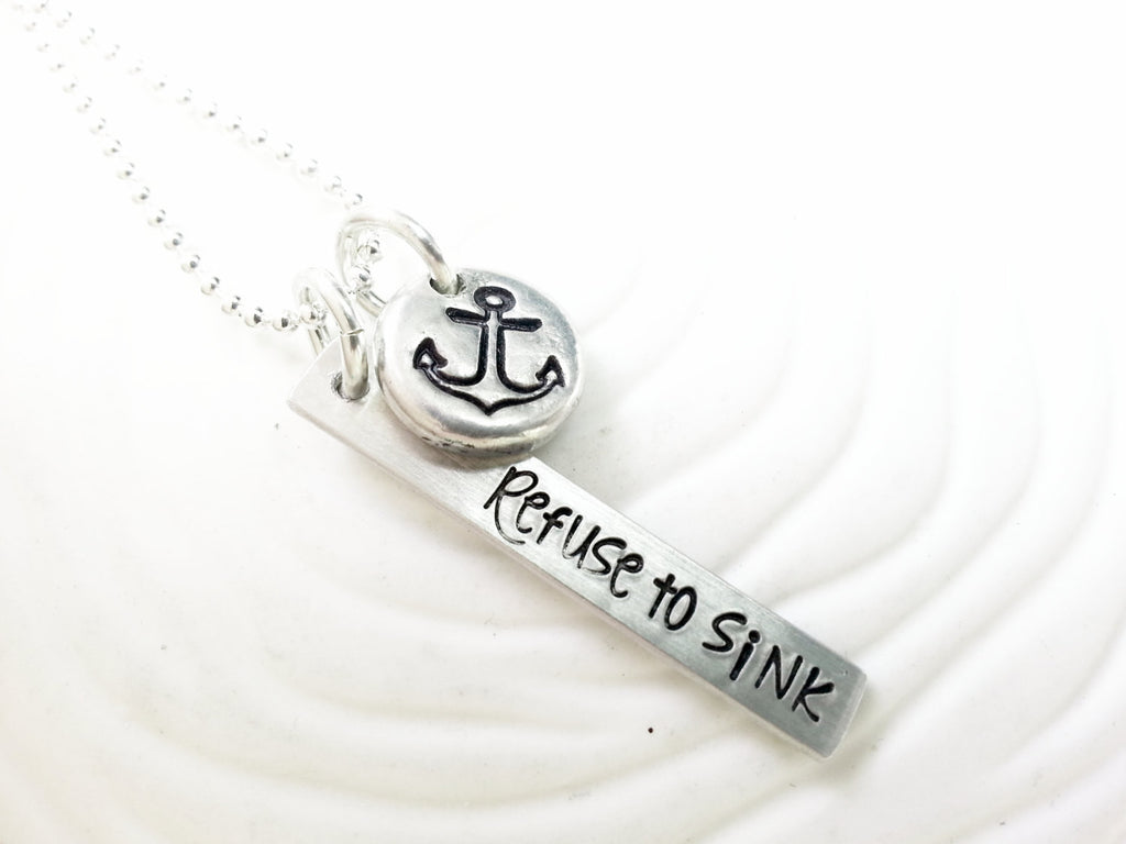 Refuse to Sink - Hand Stamped Personalized Anchor Necklace - Inspirational Jewelry - Nautical Necklace