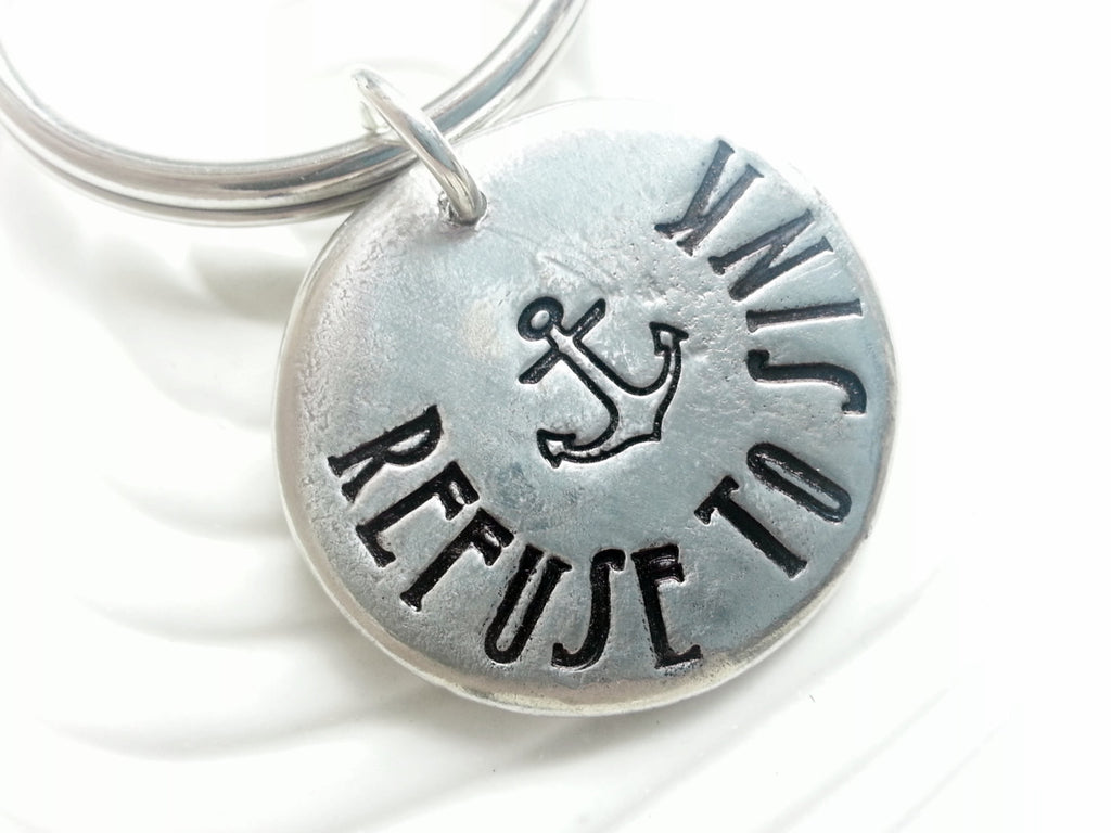 Refuse to Sink - Hand Stamped Personalized Anchor Keychain - Inspirational Gift - Nautical Key Chain
