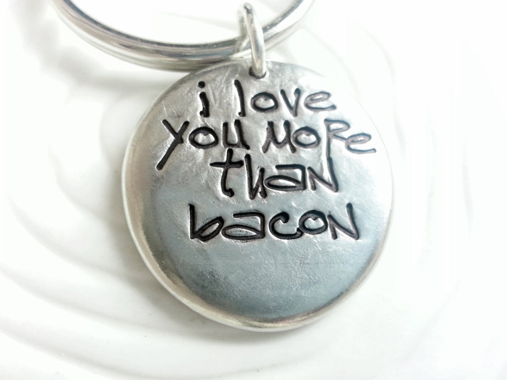 I Love You More Than Bacon (or Sushi, or Coffee) - Hand Stamped, Personalized Keychain - Custom Text Keychain - Gift for Her - Gift For Him