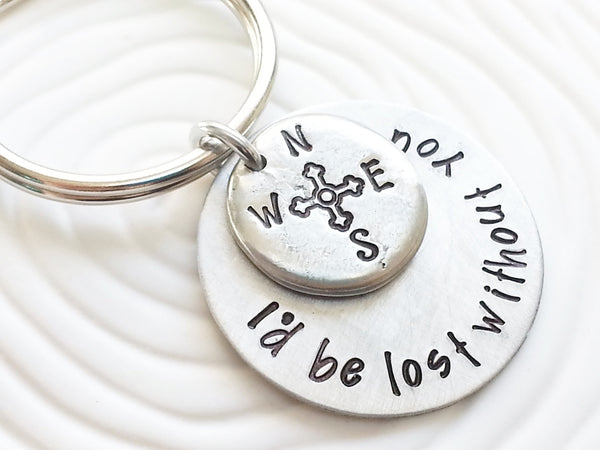 I'd Be Lost Without You - Compass Keychain - Hand Stamped Personalized Keychain - Gift For Her -Gift For Him - Customized Keychain -Engraved
