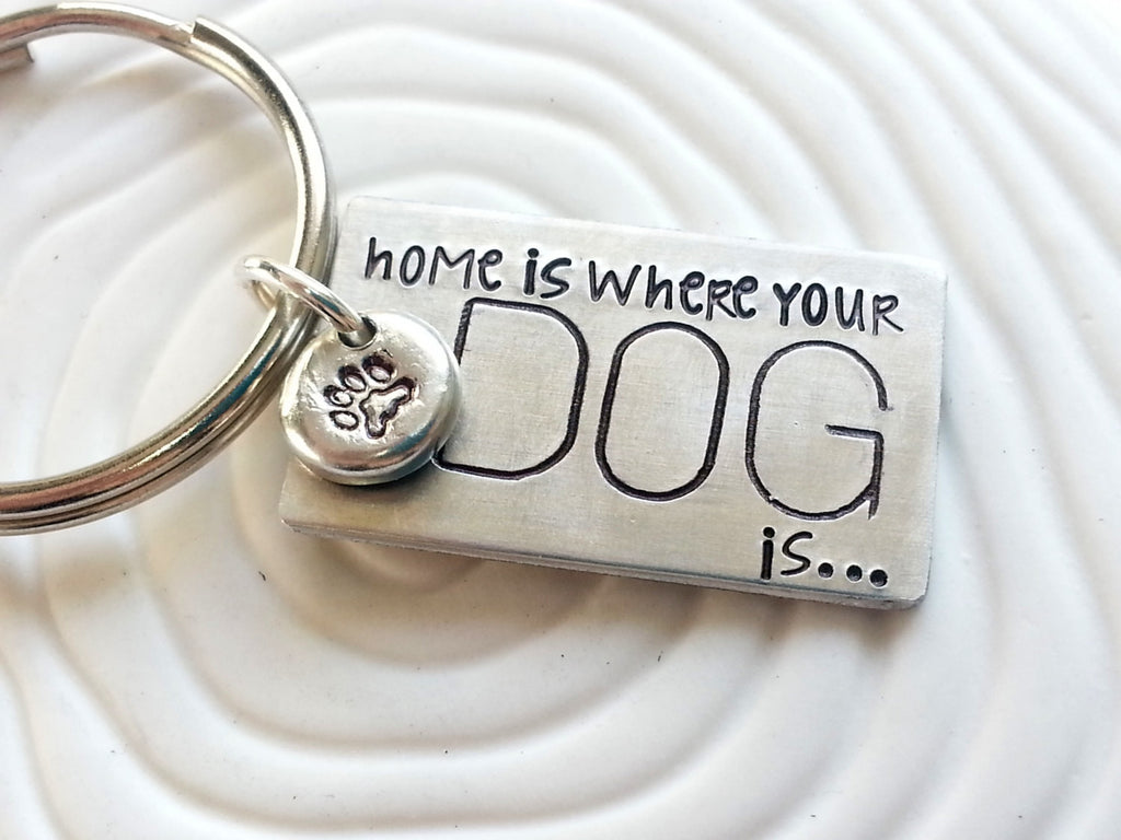 Home is Where Your Dog (or Cat) Is Keychain - Hand Stamped Paw Print Keychain - Gift for Dog Lover - Gift for Cat Lover