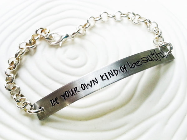 Hand Stamped. Personalized Custom Text Bracelet - Gift for Her - Inspirational Message Bracelet-  Be Your Own Kind of Beautiful - ID Bar