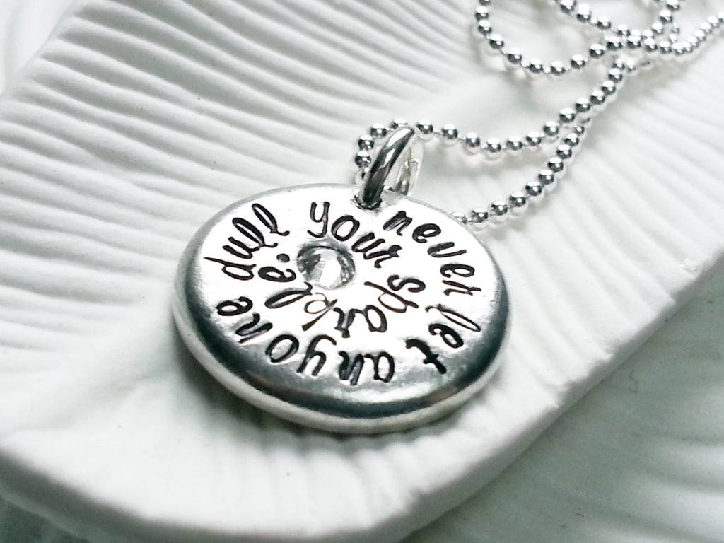 Never Let Anyone Dull Your Sparkle - Hand Stamped, Personalized Message Necklace - Inspirational/ Motivational Jewelry