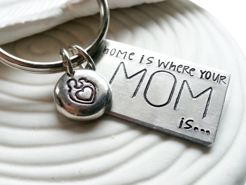 Home is Where Your Mom (or Dad) Is Keychain - Hand Stamped Keychain - Gift for Mom - Mother's Day Gift - Gift for Dad