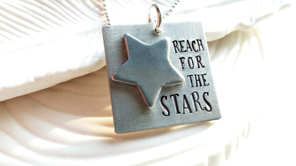 Reach For the Stars - Hand Stamped Inspirational Necklace - Motivational Jewelry - Star Necklace - Custom Message Necklace - Graduation Gift