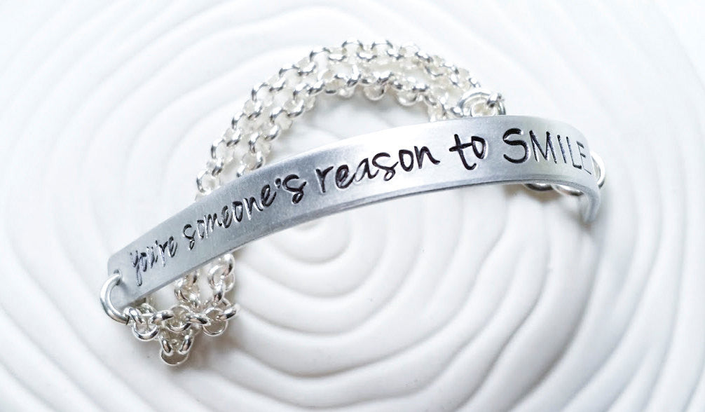 You're Someone's Reason To Smile - Hand Stamped Half Cuff Bracelet - Personalized Jewelry - Cuff and Chain Custom Text Bracelet