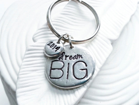 Personalized Key Chain - Dream BIG - Hand Stamped Pewter Keychain - Graduation Gift - Inspirational Gift