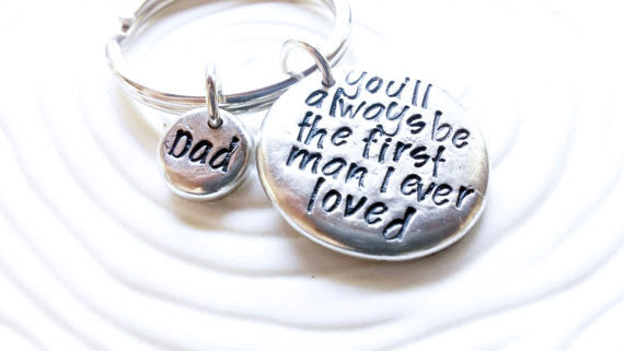 You'll Always Be The First Man I Ever Loved Keychain - Personalized Keychain -Gift for Dad -Wedding Gift for Dad -Father's Day -Gift for Him