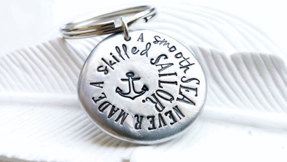 A Smooth Sea Never Made a Skilled Sailor Anchor Keychain - Hand Stamped, Personalized- Motivational Gift - Inspirational - Gift for Him