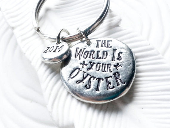 The World Is Your Oyster - Personalized Keychain - Hand Stamped Message Keychain - Graduation Gift - Inspirational Gift - Motivational Gift