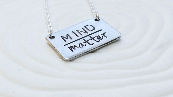 Mind Over Matter Necklace - Hand Stamped, Personalized Bar Necklace - Motivational Necklace - Custom Text Jewelry -Inspirational Jewelry