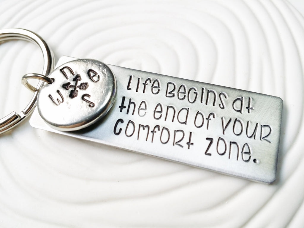 LIfe Begins at the End of Your Comfort Zone- Personalized Keychain - Hand Stamped - Inspirational Gift - Motivational Message Keychain -