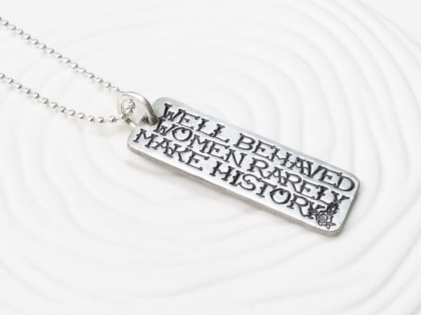 Well Behaved Women Rarely Make History Tag Necklace - Personalized, Hand Stamped Tattoo Necklace - Gift for Her - Tattoo Jewelry
