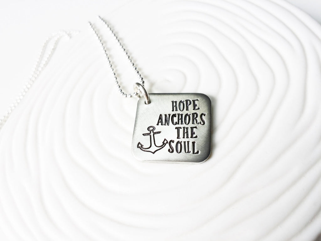 Hope Anchors the Soul - Hand Stamped - Personalized Jewelry - Anchor Necklace - Inspirational Gift - Hand Stamped Necklace - Custom Necklace