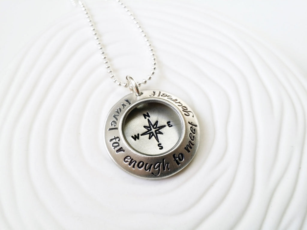 Travel Far Enough to Meet Yourself - Compass Necklace - Traveler's Gift - Gift for Her -Hand Stamped Jewelry- Personalized Jewelry