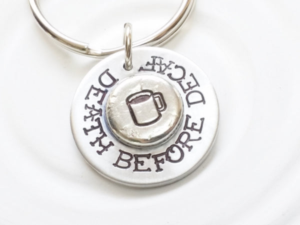 Death Before Decaf Keychain - Hand Stamped Coffee Addicts Keychain - Coffee Mug - Tattoo Style - Gift for Coffee Lover - Gift for Him