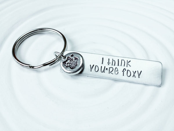 I Think You're Foxy - Fox Keychain - Gift for Her - Gift for Girlfriend - Personalized Keychain - Hand Stamped, Personalized Jewelry