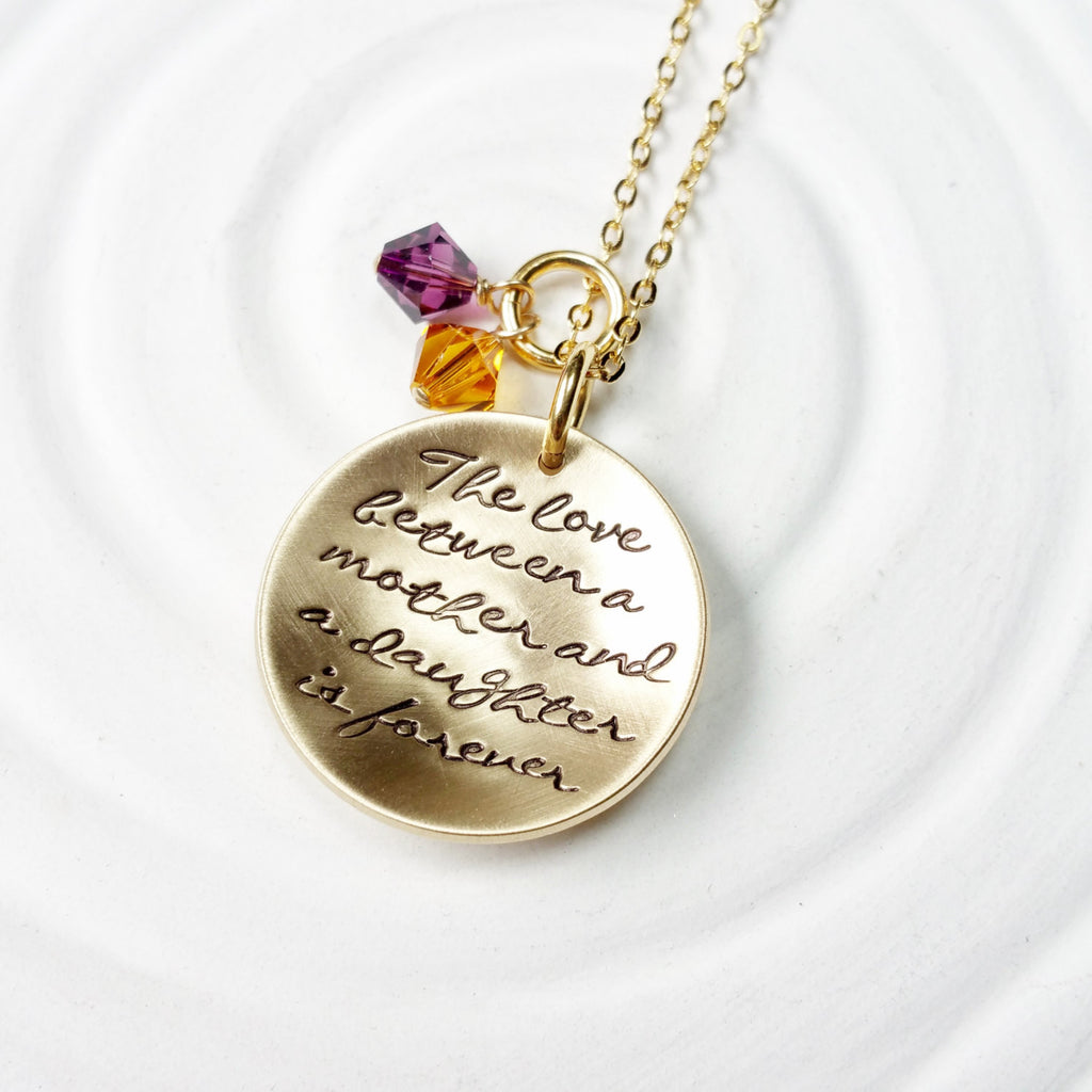 The Love Between A Mother and Daughter is Forever  Necklace - Personalized, Hand Stamped - Mother's Gift - Gift for Mom - Gift for Her
