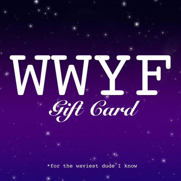 WWYF Gift Card (click to specify value)