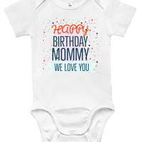 Baby Bodysuit - Happy Birthday Mommy We Love You