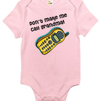 Baby Bodysuit - Don't Make Me Call Grandma