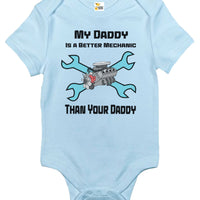 Baby Bodysuit - My Daddy Is A Better Mechanic Than Your Daddy