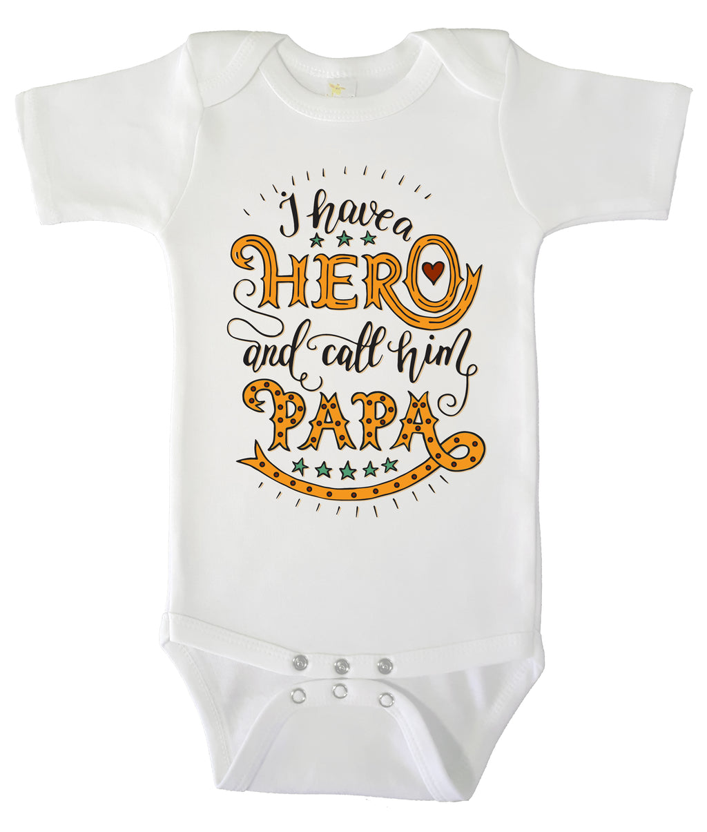 Baby Bodysuit - I Have a Hero and Call Him Papa