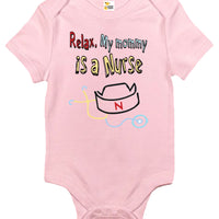 Baby Bodysuit - Relax My Mommy Is A Nurse