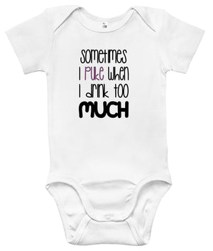 Baby Bodysuit - Sometimes I Puke When I Drink Too Much