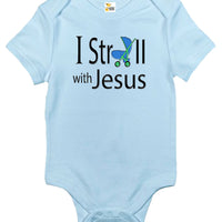 Baby Bodysuit - I Stroll With Jesus