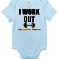 Baby Bodysuit - I Work Out, Just Kidding I Take Naps
