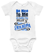 Baby Bodysuit - Be Nice to Me or Suffer the Wrath of Grandpa
