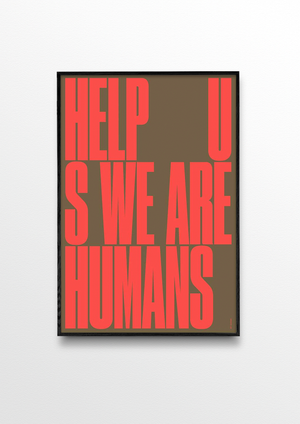 HELP US – WE ARE HUMANS