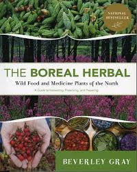 The Boreal Herbal by Beverly Gray