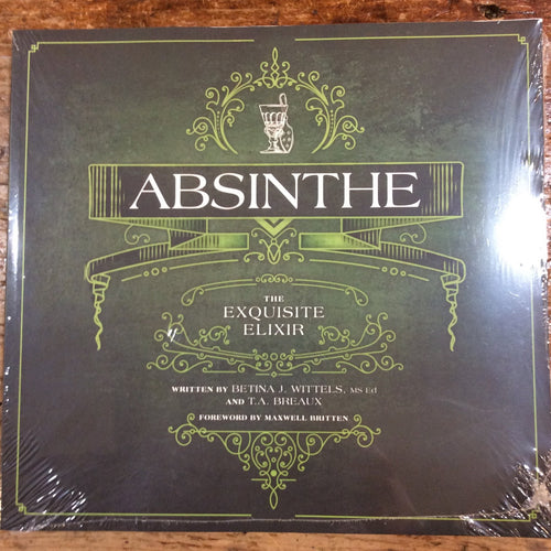 Absinthe The Exquisite Elixir Book