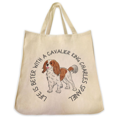 "Re-usable Tote Bag - Cavalier King Charles Color Full Body ""Life Is Better..."" Wrapped Text Design Extra Large Eco Friendly Reusable Cotton Canvas Tote Bag"