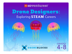 Drone Designers: Exploring STEAM Careers-PCS edventures.com