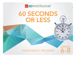 60 Seconds or Less-PCS edventures.com