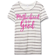 Motherhood is SO Good Tee (PREORDER)