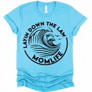 Layin Down The Law MOMLIFE Tee - Aqua
