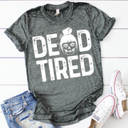Dead Tired Acid Wash Tee