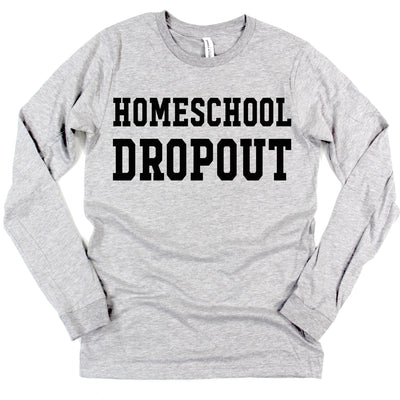 Homeschool Dropout Pullover Tee