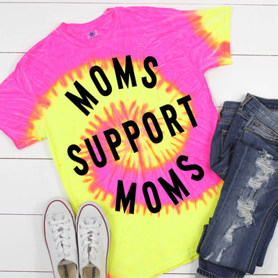 Moms Support Moms Tie Dye Tee