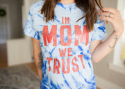 In Mom We Trust Tie Dye Tee - Royal w/ Red Jewel Print