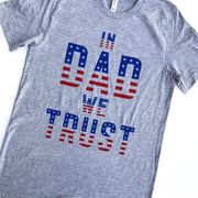 In DAD We Trust Tee