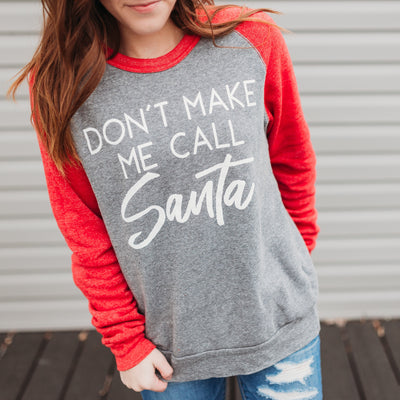 Don't Make Me Call Santa Fleece Sweatshirt