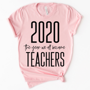 2020 The Year We All Became Teachers Tee - Pink