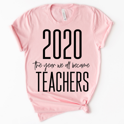 2020 The Year We All Became Teachers Tee - Pink (PREORDER)